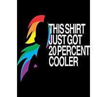 20% Cooler MLP Photographic Print