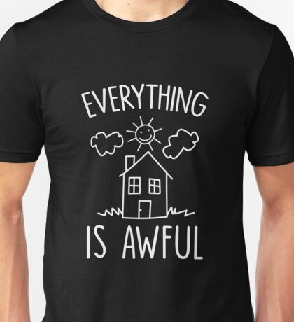 Everything Is Awful Terrible T-Shirt, Funny Christmas Quote, I'm Not Okay T-Shirt Unisex T-Shirt