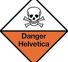 Danger Helvetica by MelonLoaf
