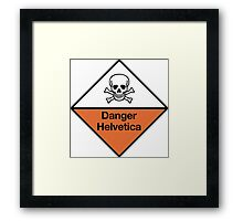 Danger Helvetica Framed Print