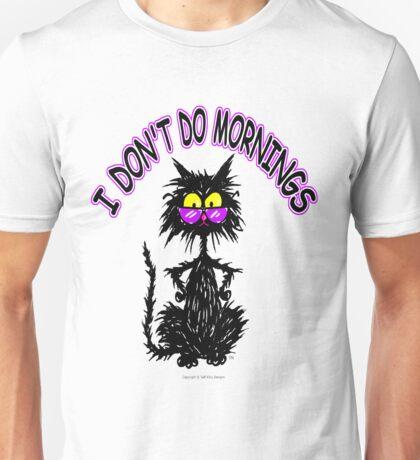 I Don't Do Mornings - Black Cat Tuff Kitty Unisex T-Shirt