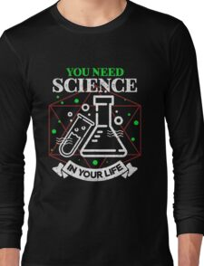 Scientific Body of Knowledge Shirt You Do Need Science T-Shirt Long Sleeve T-Shirt