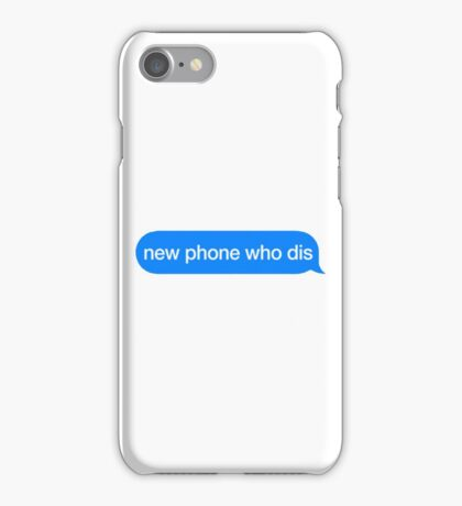New Phone Who Dis iPhone Case/Skin