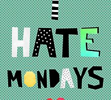 I Hate Mondays by Elisabeth Fredriksson
