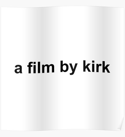A Film By Kirk - Black Poster
