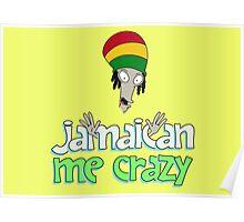 Jamaican Me Crazy Poster