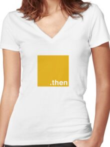Javascript Then  Women's Fitted V-Neck T-Shirt