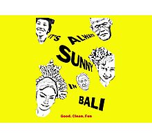 It´s always sunny in Bali Photographic Print