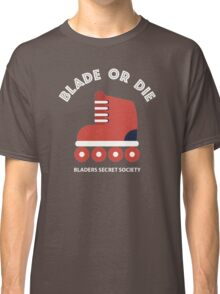 Blade or die (White lettering) Classic T-Shirt