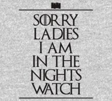 Sorry Ladies I Am In The Nights Watch by ShirThrones