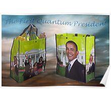 Obama the 1rst QUANTUM President Poster