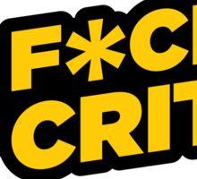 #F*UCKACRITIC Sticker