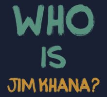 Who is Jim Khana? (1) One Piece - Long Sleeve