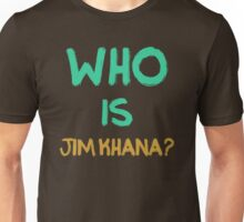 Who is Jim Khana? (1) Unisex T-Shirt