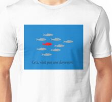 This is not a red herring. Ceci, n'est pas une diversion.  Unisex T-Shirt