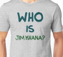 Who is Jim Khana? (3) Unisex T-Shirt