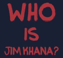 Who is Jim Khana? (4) by PlanDesigner