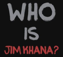 Who is Jim Khana? (7) by PlanDesigner