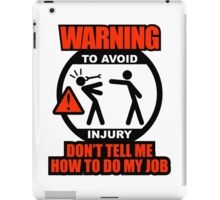 WARNING! TO AVOID INJURY (1) iPad Case/Skin