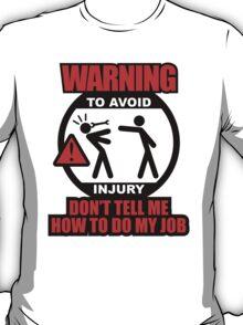 WARNING! TO AVOID INJURY (1) T-Shirt