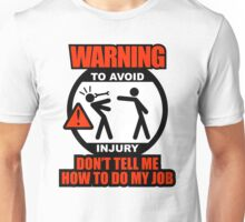 WARNING! TO AVOID INJURY (1) Unisex T-Shirt