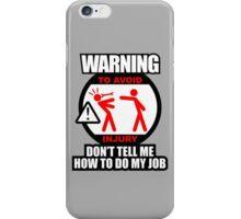 WARNING! TO AVOID INJURY (2) iPhone Case/Skin