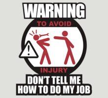WARNING! TO AVOID INJURY (2) T-Shirt