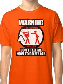 WARNING! TO AVOID INJURY (2) Classic T-Shirt