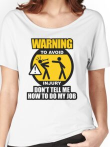 WARNING! TO AVOID INJURY (3) Women's Relaxed Fit T-Shirt