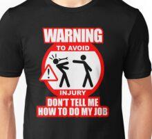 WARNING! TO AVOID INJURY (4) Unisex T-Shirt