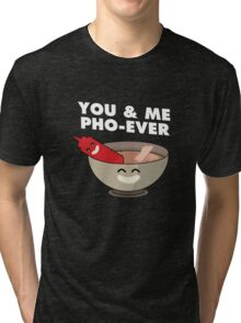 You and Me Pho Ever Forever Silly Asian Korean Vietnamese Phrase Love Pun Tri-blend T-Shirt