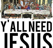 Yall need Jesus by Alan Craker