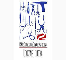 Pick me,choose me,love me Unisex T-Shirt