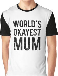 World's Okayest Mom Graphic T-Shirt
