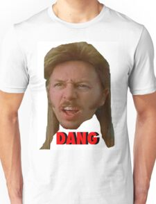 "Joe Dirt ""DANG"" Unisex T-Shirt"