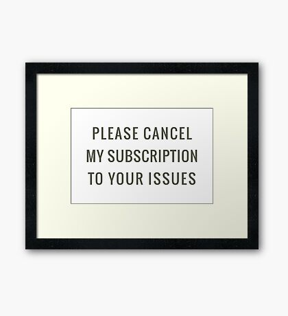 Subscription to your Issues Framed Print