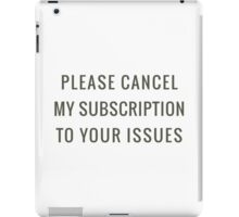 Subscription to your Issues iPad Case/Skin