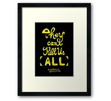 They can't kill us all Framed Print