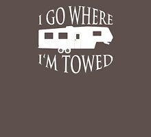 I Go Where I'm Towed - Fifth Wheel (White) T-Shirt