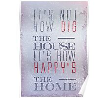 Big home quote shebby chic style decoration Poster