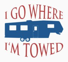 I Go Where I'm Towed - Fifth Wheel - Red, White & Blue by SandpiperDesign