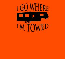 I Go Where I'm Towed - Fifth Wheel (Black) Unisex T-Shirt