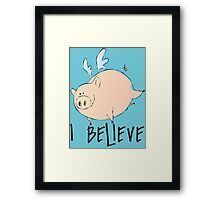 I Believe Pigs Can Fly T Shirt Framed Print