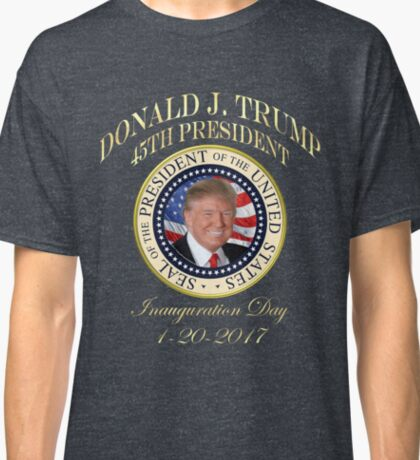 President Trump Inauguration Day Donald Trump 45th Presidential Seal Classic T-Shirt