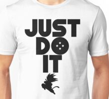 Just do it Dragonball Unisex T-Shirt