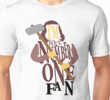 I'm your number one fan! Unisex T-Shirt