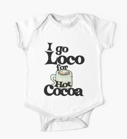 I go loco for hot cocoa One Piece - Short Sleeve