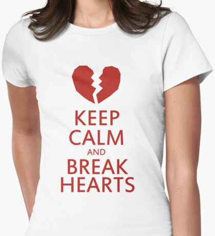 Keep calm and break hearts Womens Fitted T-Shirt