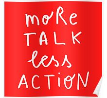 More TALK less Action Lettering Poster