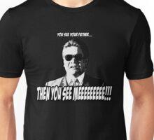 Sato - then you see meeeee!!! Unisex T-Shirt